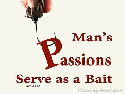 James 1:14 Man's Passion Serves As Bait (red)